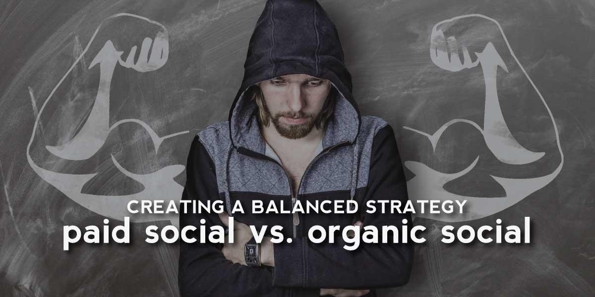 Paid Social vs. Organic Social